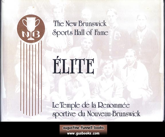 Image for ELITE, The New Brunswick Sports Hall of Fame, Le Temple de la Renommee sportif du Nouveau-Brunswick