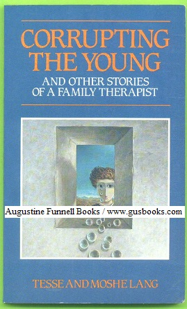 Image for Corrupting the Young, and Other Stories of a Family Therapist