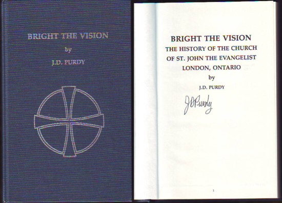 Image for BRIGHT THE VISION, The History of the Church of St. John the Evangelist, London, Ontario (signed)