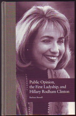 Image for Public Opinion, the First Ladyship, and Hillary Rodham Clinton