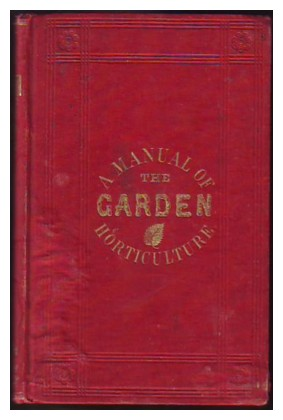 Image for THE GARDEN:  A Pocket Manual of Practical Horticulture; or, How to Cultivate Vegetables, Fruits, and Flowers.