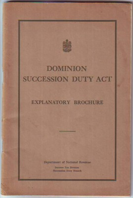 Image for DOMINION SUCCESSION DUTY ACT, Explanatory Brochure