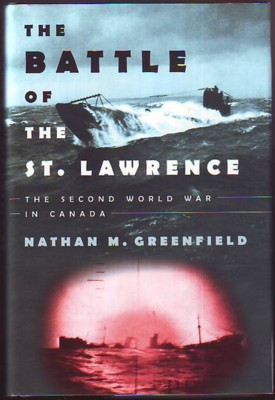 Image for THE BATTLE OF THE ST. LAWRENCE, The Second World War in Canada (signed)