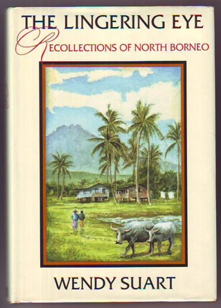 Image for THE LINGERING EYE, Recollections of North Borneo