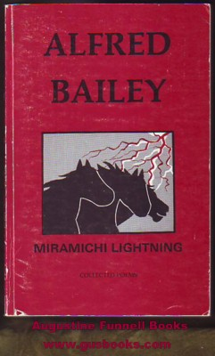 Image for MIRAMICHI LIGHTNING, The Collected Poems of Alfred Bailey (signed)