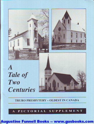 Image for Truro Presbytery History Committee, A Tale of Two Centuries, Truro Presbytery -- Oldest in Canada, A Pictorial Supplement