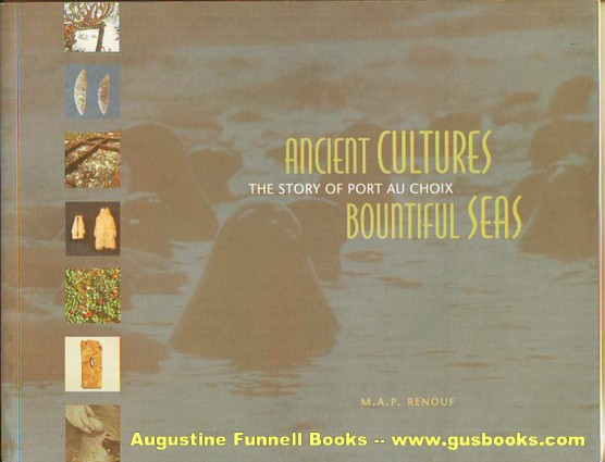 Image for ANCIENT CULTURES, BOUNTIFUL SEAS, The Story of Port au Choix (signed)