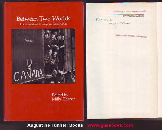 Image for BETWEEN TWO WORLDS, The Canadian Immigrant Experience (signed)