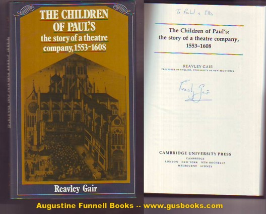 Image for THE CHILDREN OF PAUL'S:  the story of a theatre company, 1553-1608 (signed)