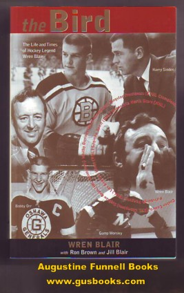 Image for THE BIRD, The Life and Times of Hockey Legend Wren Blair (signed)
