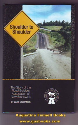 Image for SHOULDER TO SHOULDER, The Story of the Road Builders Association of New Brunswick