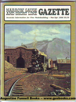 Image for Narrow Gauge and Short Line Gazette, March Mar./April Apr. 1990, Volume/Vol. 16, Number/No./#1