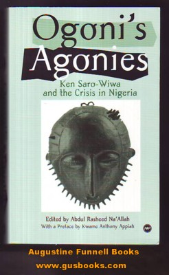 Image for OGONI'S AGONIES, Ken Saro-Wiwa and the Crisis in Nigeria (signed)