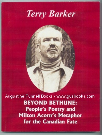 Image for BEYOND BETHUNE:  People's Poetry and Milton Acorn's Metaphor for the Canadian Fate (signed)