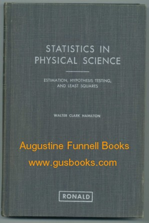 Image for STATISTICS IN PHYSICAL SCIENCE, Estimation, Hypothesis Testing, and Least Squares