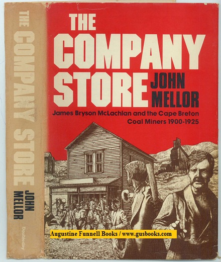 Image for THE COMPANY STORE, James Bryson McLachlan and the Cape Breton Coal Miners 1900-1925