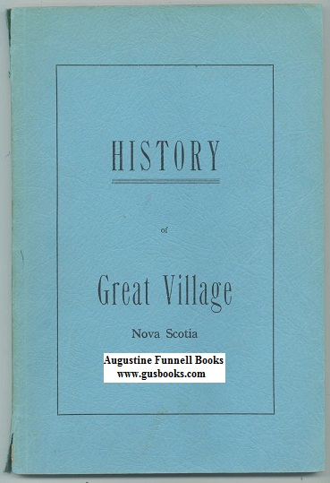 Image for GREAT VILLAGE HISTORY Commemorating the 40th Anniversary of Great Village Women's Institute 1920-1960