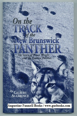 Image for ON THE TRACK OF THE NEW BRUNSWICK PANTHER, The Story of Bruce Wright and the Eastern Panther (signed)