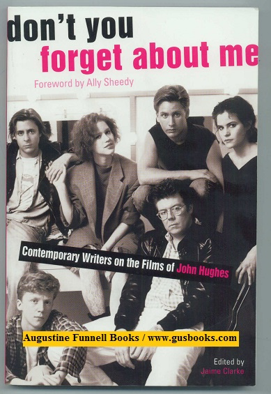 Image for DON'T YOU FORGET ABOUT ME, Contemporary Writers on the Films of John Hughes (signed)