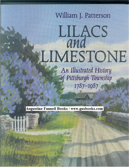 LILACS AND LIMESTONE, An Illustrated History of Pittsburgh Township, 1787-1987