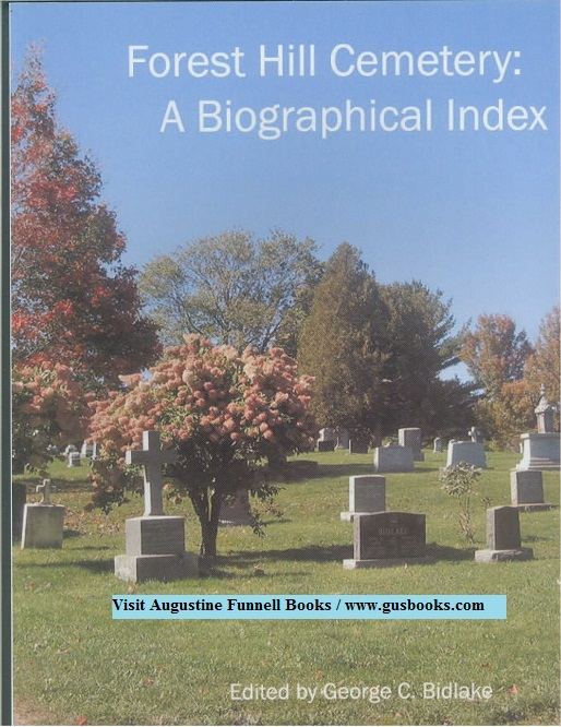 Image for Forest Hill Cemetery:  A Biographical Index