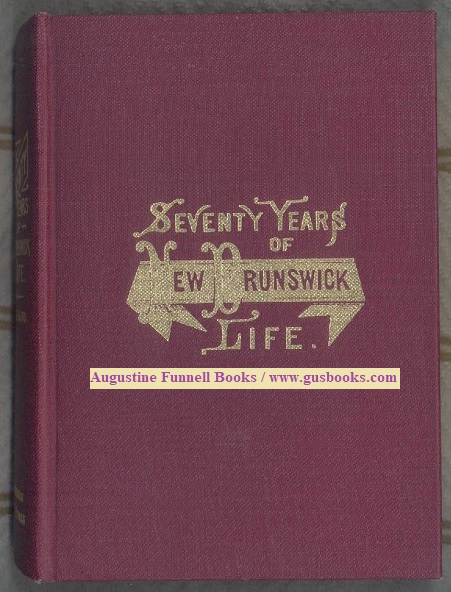 Image for Seventy (70) Years of New Brunswick Life, Autobiographical Sketches
