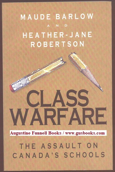 Image for CLASS WARFARE, The Assault on Canada's Schools (inscribed & signed)