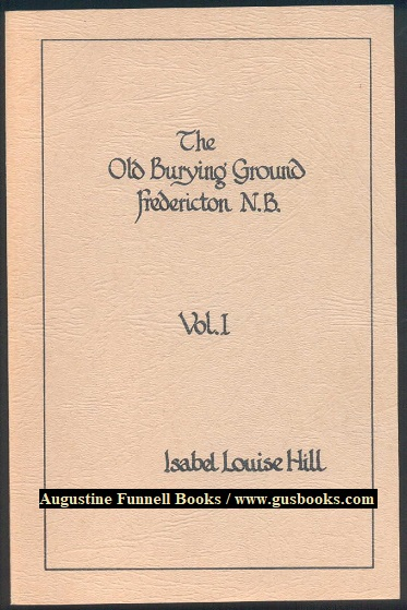 Image for The Old Burying Ground, Fredericton N.B., Vol. 1/I (signed)