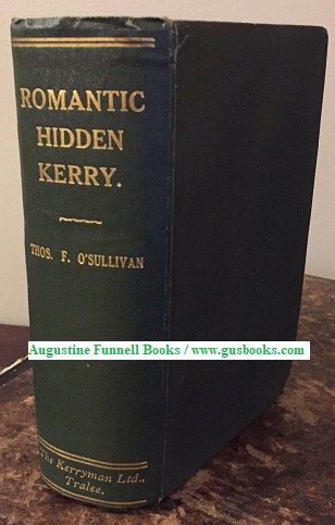 Image for ROMANTIC HIDDEN KERRY, Legendary, Antiquarian and Historical Associations, Political, Economic and Social Conditions, & Scenic Attractions of the Barony of Corkaguiny