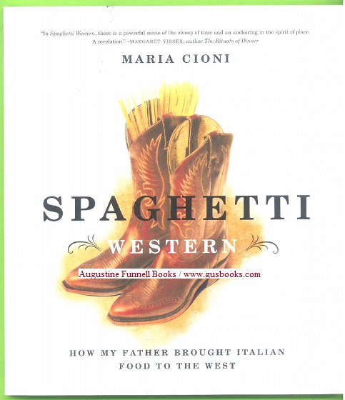 Image for SPAGHETTI WESTERN, How My Father Brought Italian Food to the West (signed)