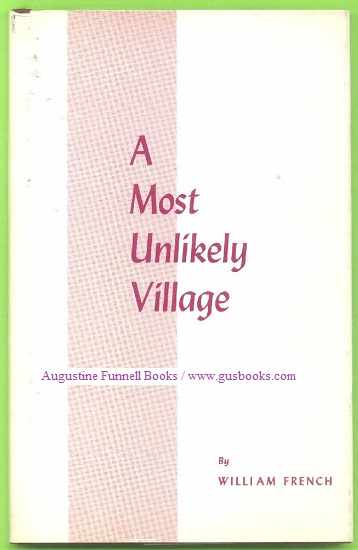 Image for A MOST UNLIKELY VILLAGE, An Informal History of the Village of Forest Hill