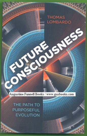 Image for FUTURE CONSCIOUSNESS, The Path to Purposeful Evolution (inscribed & signed)