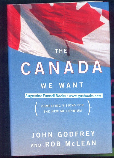 Image for THE CANADA WE WANT, Competing Visions for the New Millennium (signed)