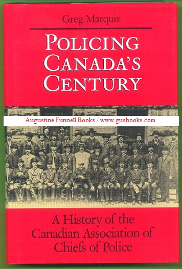 Image for POLICING CANADA'S CENTURY, A History of the Canadian Association of Chiefs of Police