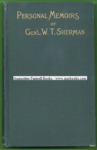 Image for Memoirs of Gen. W.T. Sherman, Written by Himself, With an Appendix, Bringing His Life Down to its Closing Scenes, Also a Personal Tribute and Critique of the Memoirs by Hon. Charles G. Blaine (2 volumes)