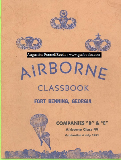 "Image for AIRBORNE CLASSBOOK, Fort Benning, Georgia, Companies ""B"" & ""E"", Airborne Class 49, Graduation 6 July 1951"