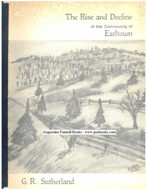Image for The Rise and Decline of the Earltown Community 1813-1970 (signed)