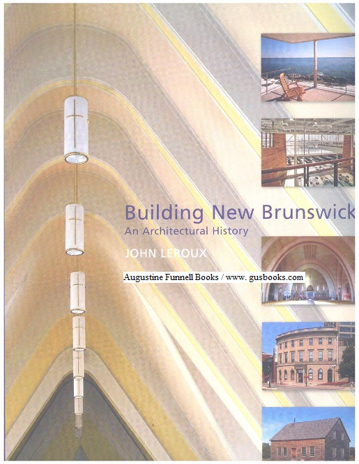 Image for BUILDING NEW BRUNSWICK, An Architectural History (signed)