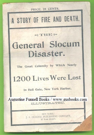 Image for THE GENERAL SLOCUM DISASTER.  The Great Calamity by Which Nearly 1200 Lives Were Lost
