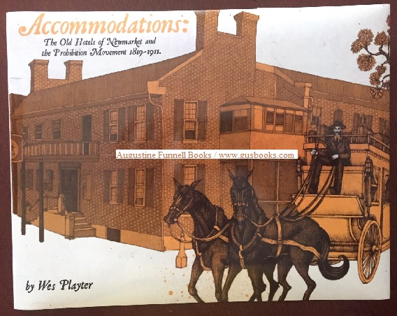 Image for ACCOMODATIONS:  The Old Hotels of Newmarket and the Prohibition Movement 1819-1911