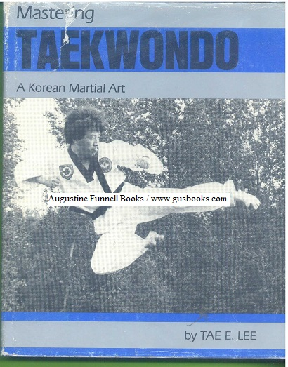 Image for MASTERING TAEKWONDO, A Korean Martial Art