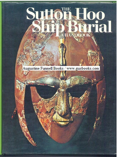 Image for THE SUTTON HOO SHIP BURIAL, A Handbook (signed)
