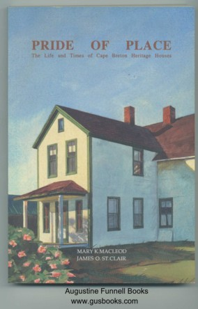 Image for PRIDE OF PLACE, The Life and Times of Cape Breton Heritage Houses (signed)