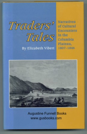 Image for TRADERS' TALES, Narratives of Cultural Encounters in the Columbia Plateau, 1807-1846