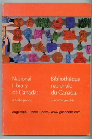 Image for National Library of Canada:  a bibliography / Bibliotheque nationale du Canada:  une bibliographie