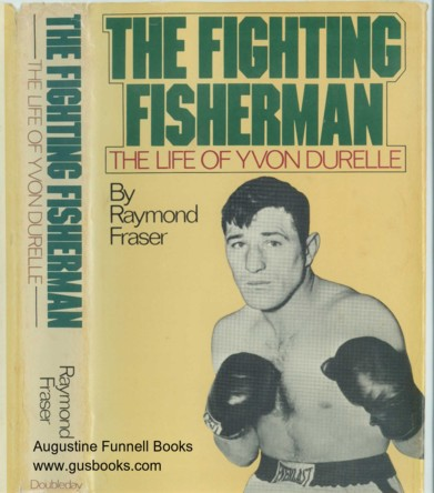 Image for THE FIGHTING FISHERMAN, The Life of Yvon Durelle (signed)