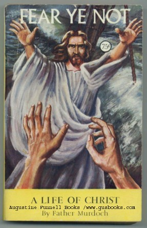 "Image for ""FEAR YE NOT,"" A Life of Christ"